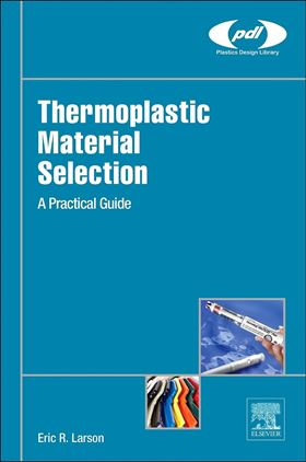 Thermoplastic Material Selection, 1st Edition
