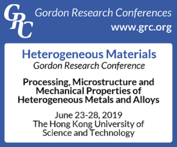 Heterogeneous Materials - Gordon Research Conference: Processing, Microstructure and Mechanical Properties of Heterogeneous Metals and Alloys